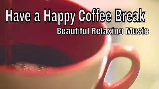 Coffee Time is Break Time Beautiful Relaxing Music  No Copyright