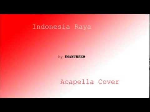 Indonesia Raya - Acapella Cover