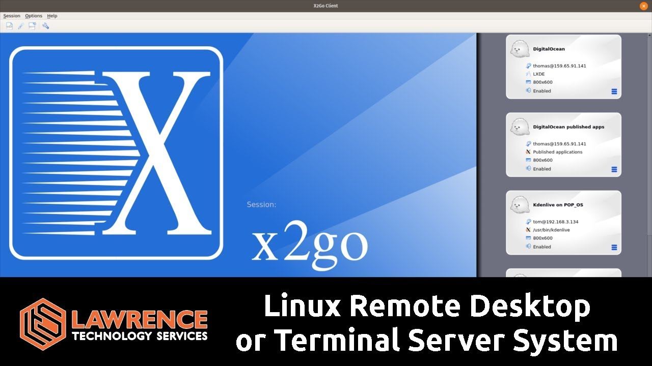 X2GO: Linux Remote Desktop & Terminal Server System With Support For  Published Applications