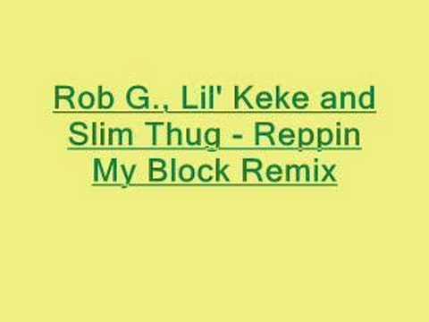 Rob G, Lil' Keke, Slim Thug - Reppin My Block Remix