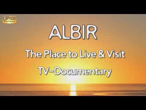 ALBIR TV Documentary 2016. The Place to Live & Visit. (Full 30 min.)