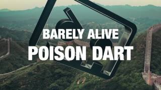 Barely Alive - Poison Dart