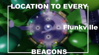 ROBLOX | Location to every beacons on Flunkville