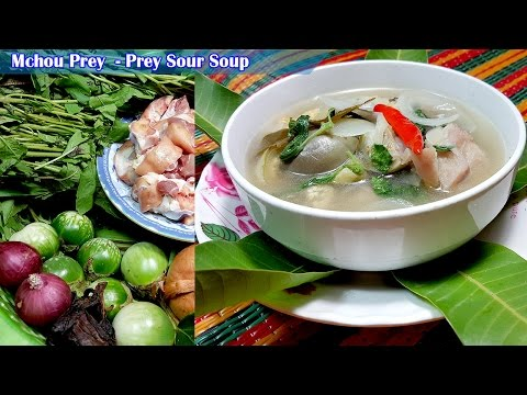 Mchou Prey  - Prey Sour Soup Recipes, Culinary Cooking, Homemade food