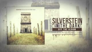 Silverstein - In the Dark