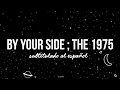 The 1975 By Your Side Sub Español mp3