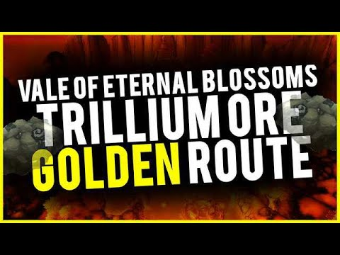 Trillium Ore Golden Route Vale Of Eternal Blossoms Multi Material Use Route WoW Gold Guide