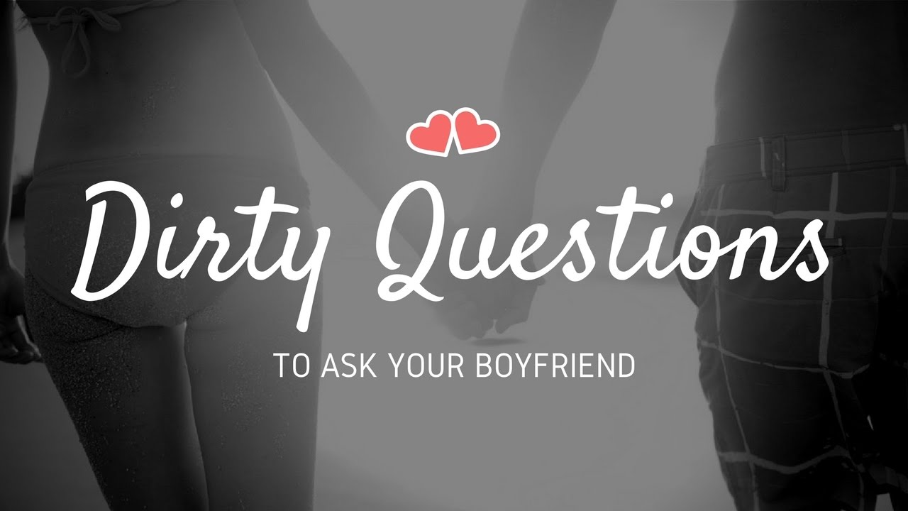 Sexy question to ask your boyfriend