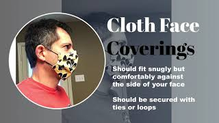 What you need to know about wearing a cloth face covering.