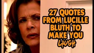 27 Quotes From Lucille Bluth To Make You Laugh