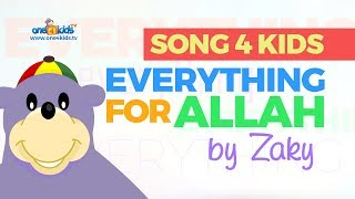 NEW SONG - Everything For ALLAH by Zaky