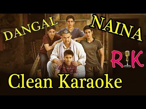 NAINA   DANGAL   CLEAN KARAOKE   ARIJIT SINGH By Rk Naskar