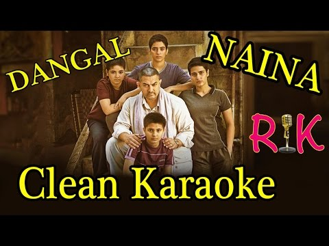 NAINA | DANGAL | CLEAN KARAOKE | ARIJIT SINGH By Rk Naskar