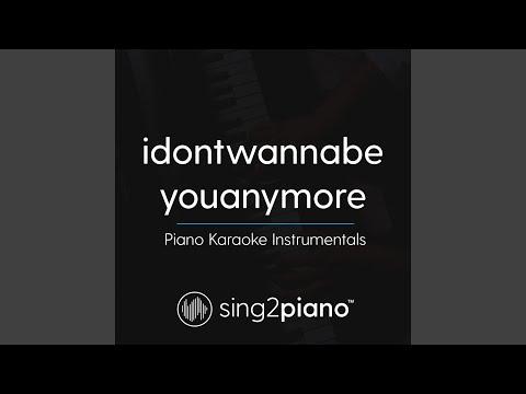 Idontwannabeyouanymore (Originally Performed By Billie Eilish) (Piano Karaoke Version)