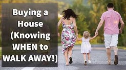 Buying a House (Knowing When to Walk Away!)