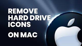How To Remove Hard Drive Icons from Desktop on Mac OS X