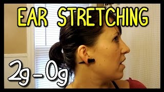 Ear Stretching First Time 2G to 0G 📍 How To With Kristin