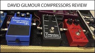david gilmour tone compressors review boss cs 2 vs demeter compulator vs mxr dyna comp script
