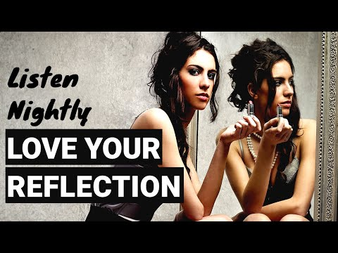 Love Your Reflection ~ Nighttime Hypnosis for Body Confidence & Self Esteem | Self-Hypnosis