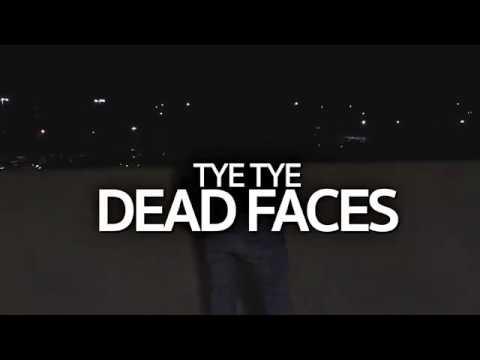 TYE TYE - DEAD FACES (Directed by @donclaude__)