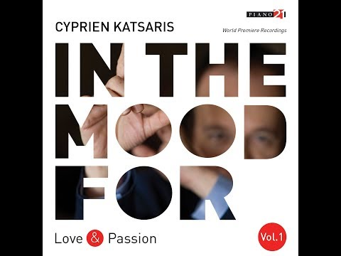Cyprien Katsaris - In the Mood for Love & Passion, Vol. 1 (Classical Piano Hits)