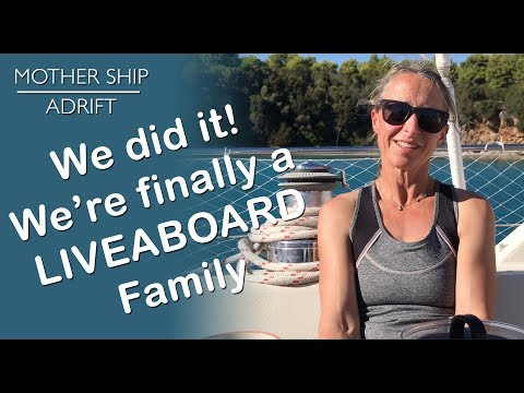 Sail Video Blog 08: Did it! We're finally a Liveaboard Family, Living on the Sea in our Own Boat