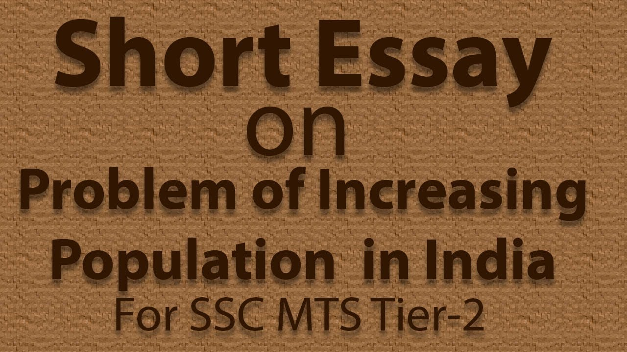 short essay on problem of increasing population in india in  short essay on problem of increasing population in india in english   ssc mts tier