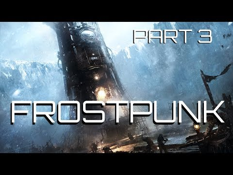 Frostpunk -  The Campaign - Part 3 - Guess it's his brother now