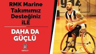 Beşiktaş RMK Marine Takımımız desteğiniz ile daha da güçlü