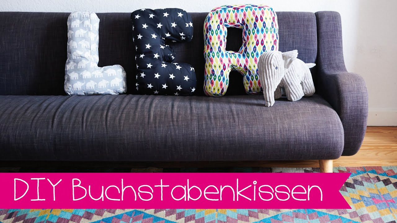 diy buchstabenkissen selber n hen i stoffe de youtube. Black Bedroom Furniture Sets. Home Design Ideas