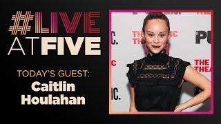 #LiveatFive with Caitlin Houlahan of WAITRESS