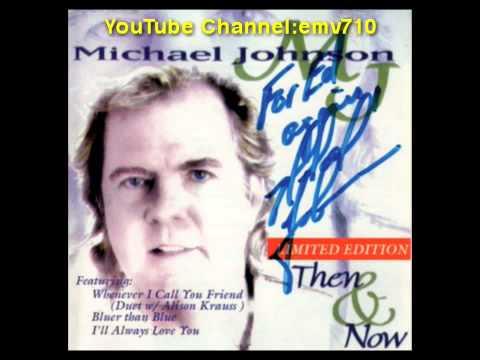 I'll Always Love You - Michael Johnson (1997 Version)