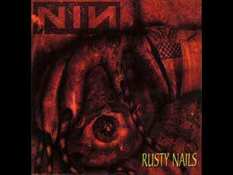 Nine Inch Nails - Rusty Nails Vol. 1