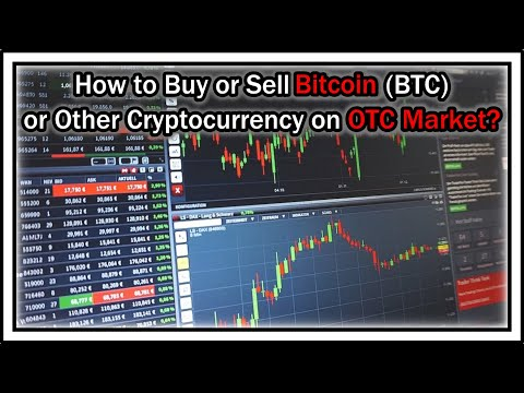 How To Buy Or Sell Bitcoin (BTC) Or Other Cryptocurrency On OTC (Over The Counter) Market?