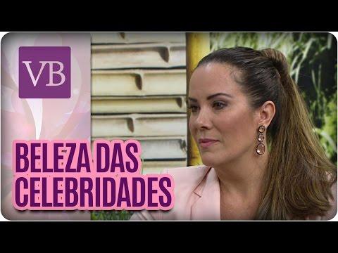 Regina Volpato - Beleza das Celebridades - Você Bonita (22/07/16)