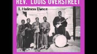 Reverend Luis Overstreet - Holiness Dance