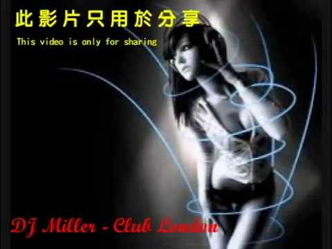 【影炎分享】Dj Miller - Club London『1Hours(1小時) 』