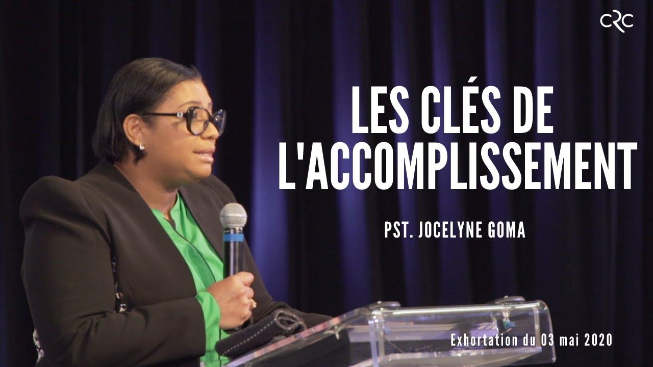 Pst. Jocelyne Goma : Les clés de l'accomplissement  [03 mai 2020]