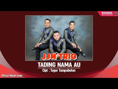 JJM Trio - Tading Nama Au | Lagu Batak 2018 (Official Music Audio)