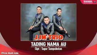 JJM Trio - Tading Nama Au   Lagu Batak 2018 (Official Music Audio) - Stafaband