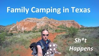 Family Camping in Texas (Sh*t Happens)