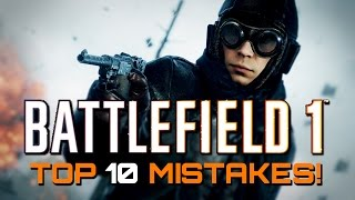 One of TheBrokenMachine's most viewed videos: Battlefield 1: Top 10 Mistakes Players Make