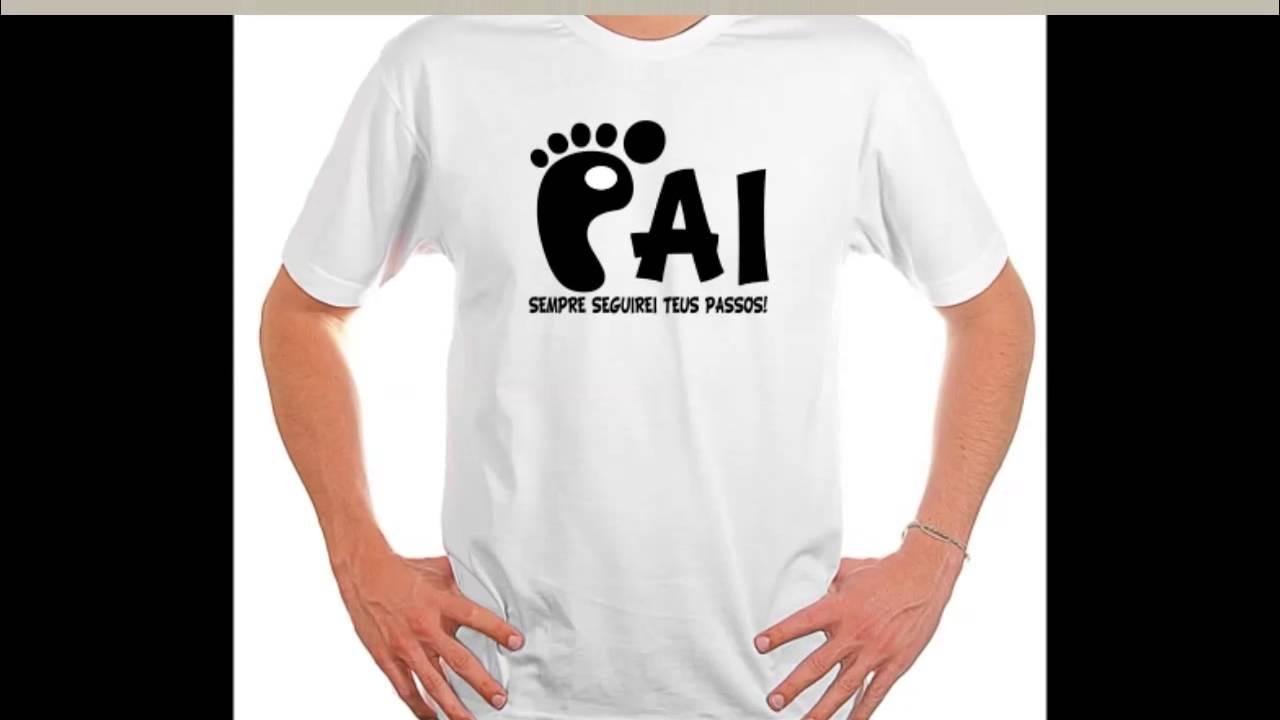 3bb97ec29 Camisetas Personalizadas - Dia dos Pais - YouTube