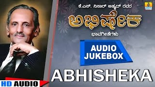 Abhisheka | Kannada Bhavageethe Jukebox | by K S Nissar Ahmed