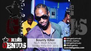 Bounty Killer - Nuh Wah Know (Raw) Game Changer Riddim - February 2016