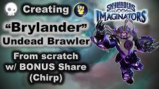"Creating ""BRYLANDER"" - My Undead Brawler Imaginator w/ BONUS Share (CHIRP)"