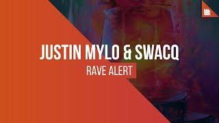 Justin Mylo & SWACQ - Rave Alert