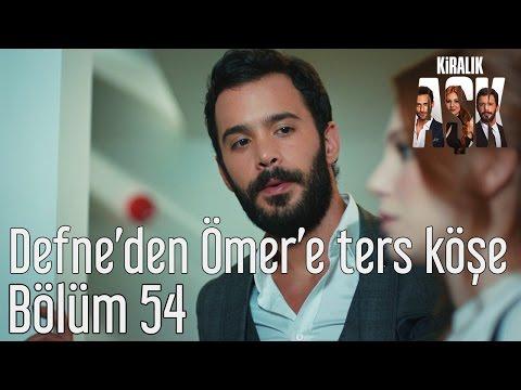 Baixar Kiralık Aşk 54. Bölüm - Defne'den Ömer'e Ters Köşe