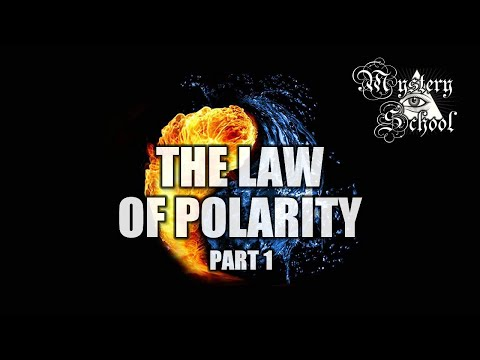 Mystery School Lesson 2: Law of Polarity