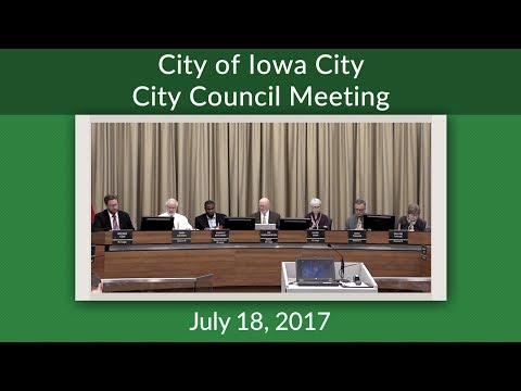 Iowa City City Council Meeting of July 18, 2017